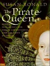 The Pirate Queen: Queen Elizabeth I, Her Pirate Adventurers, and the Dawn of Empire, Vol. 15