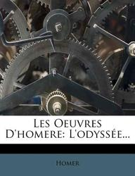 Les Oeuvres D'Homere: L'Odyss?e...