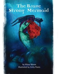 The Brave Strong Mermaid: A delightful rewrite of the Little Mermaid fairy tale