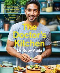 The Doctors Kitchen: Supercharge Your Health With 100 Delicious Everyday Recipes