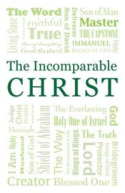 Incomparable Christ (Redesign) : 25- Pack Tracts