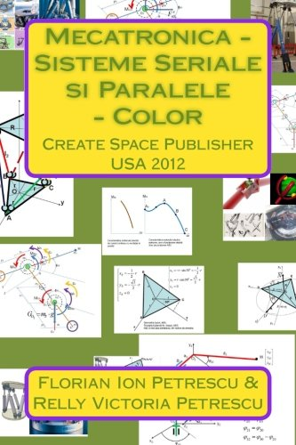 Mecatronica - Sisteme Seriale si Paralele - Color: Create Space Publisher 2012 (Romanian Edition)