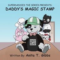 SuperDaddies The Series Presents: Daddy's Magic Stamp