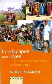 Landscapes & Lives - Environmental Dispatches On Rural India