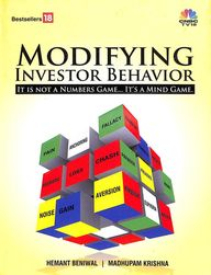 Modifying Investor Behavior : It Is Not A Numbers Game Its A Mind Game