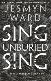 Sing Unburied Sing : Winner Of The National Book Award 2017