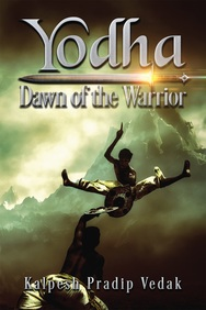 Yodha : Dawn Of The Warrior