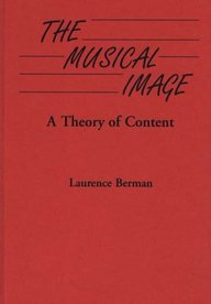 The Musical Image: A Theory Of Content, Vol. 30
