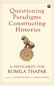 Questioning Paradigms Constructing Histories