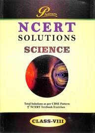 Platinum Science Class 8 Solutions : Ncert
