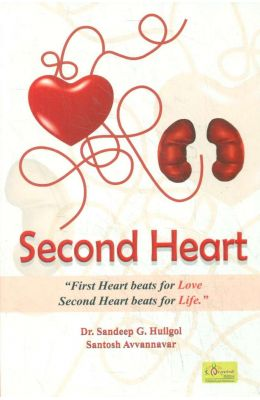Second Heart : First Heart Beats For Love Second Heart Beats For Life