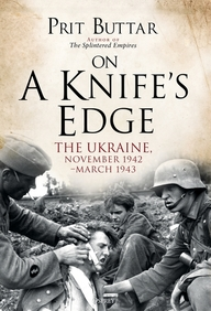 On A Knifes Edge : The Ukraine November 1942 To March 1943