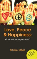 Love, Peace and Happiness: What more can you want?
