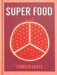 Super Food : Pomegranate