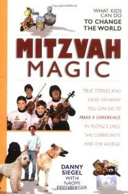Mitzvah Magic: What Kids Can Do To Change The World