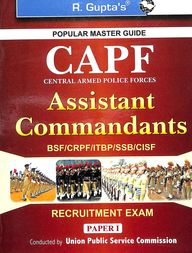 Capf Assistant Commandants Bsf/Crpf/Itbp/Ssb/Cisf Recruitment Exam Paper 1 : Code R 471