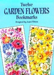 Twelve Garden Flowers Bookmarks (Small-Format Bookmarks)
