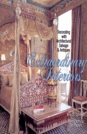 Extraordinary Interiors - Decorating With Architectural Salvage & Antiques