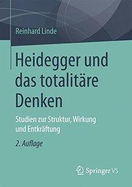 Heidegger und das totalitäre Denken: Studien zur Struktur, Wirkung und Entkräftung (German Edition)