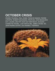 Buy October Crisis: Pierre Trudeau, Paul Rose, Francis Simard