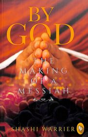 By God : The Making Of A Messiah
