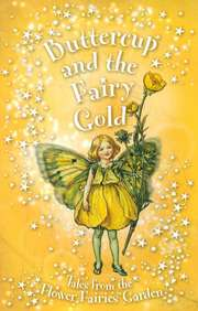 Buttercup & The Fairy Gold : Tales From The Flower Fairies Garden
