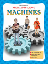 Know About Science:Machines
