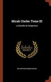 Micah Clarke: Tome III: La Bataille de Sedgemoor (French Edition)