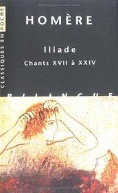Iliade chants XVII a xxiv(cp37) (French Edition)