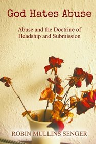 God Hates Abuse: Abuse and the Doctrine of Headship and Submission