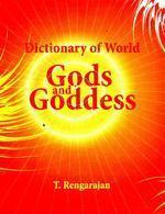 Dictionary of World Gods and Goddess