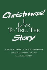 Christmas I Love To Tell The Story