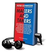 Makers and Takers: Why Conservatives Work Harder, Feel Happier, Have Closer Families, Take Fewer Drugs, Give More Generously, Value Hones [With Earbud (Playaway Adult Nonfiction)