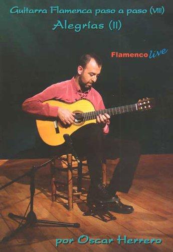 Alegrias Ii: Guitarra Flamenca Paso A Paso Viii