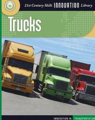 Trucks (21st Century Skills Innovation Library)