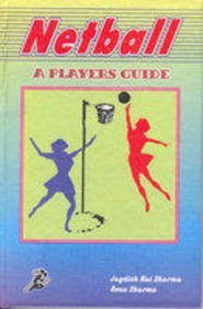 Netball - A Player'S Guide