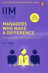Managers Who Make A Difference : Sharpening Your Management Skills Iim Ahmedabad
