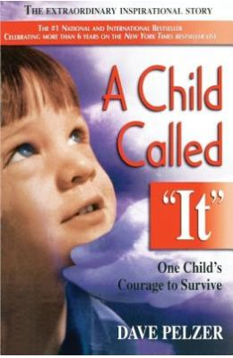 "A Child Called ""It: One Child's Courage to Survive"