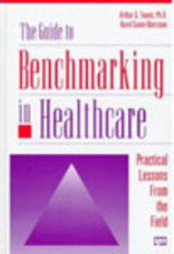 The Guide To Benchmarking In Healthcare: Practical Lessons From The Field