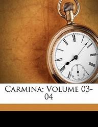 Carmina; Volume 03-04