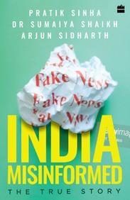 India Misinformed : The True Story