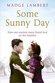 Soms Sunny Day : A Nurse A Soldier A Wartime Love Story