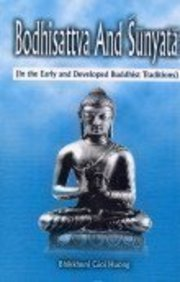 Bodhisattva And Sunyata (In the Early and Developed Buddhist Traditions)