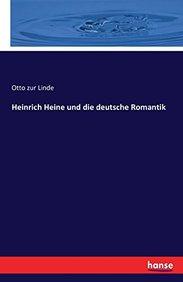 Heinrich Heine Und Die Deutsche Romantik (German Edition)