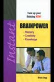Instant Brain Power - Tune Up Your Thinking Now