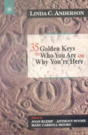 35 Golden Keys To Who You Are & Why Youre Here