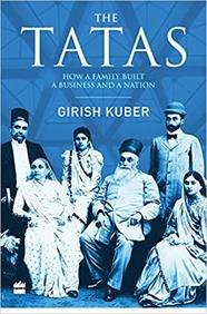 Tatas : How A Family Built A Business And A Nation