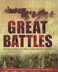 Great Battiles : Decisive Conflicts That Have Shaped History