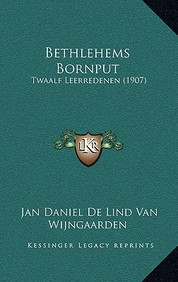 Bethlehems Bornput: Twaalf Leerredenen (1907)