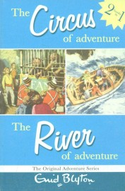 Circus Of Adventure & The River Of Adventure: 2 Books In 1